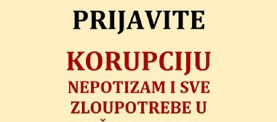 Prijavi korupciju nepotizam i sve zloupotrebe u našem resoru